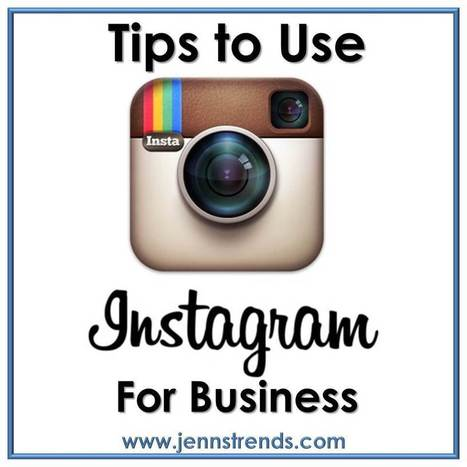 Tips for Using Instagram for Business - Jenn's Trends | Content and Social Media Marketing | Scoop.it