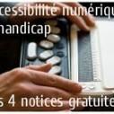 Accessibilité numérique & handicap : les 4 guides pdf gratuits | Accessibilité numérique | Scoop.it