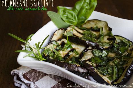 Melanzane grigliate alle erbe aromatiche, ricetta contorno | Coltivare l'orto | Scoop.it