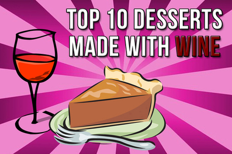 Top 10 desserts made with wine   All Things Wine and Food!   Scoop.it
