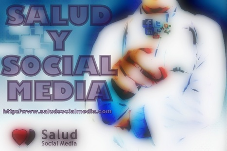 Salud Social Media: Social Media para la eSalud | Salud Social Media | Scoop.it