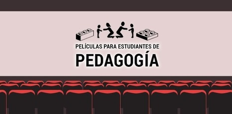 Las 10 mejores películas para estudiantes de Pedagogía | Educacion, ecologia y TIC | Scoop.it