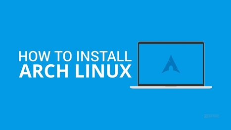 How to Install Arch Linux - Linux Scoop | Linux Scoop | Scoop.it