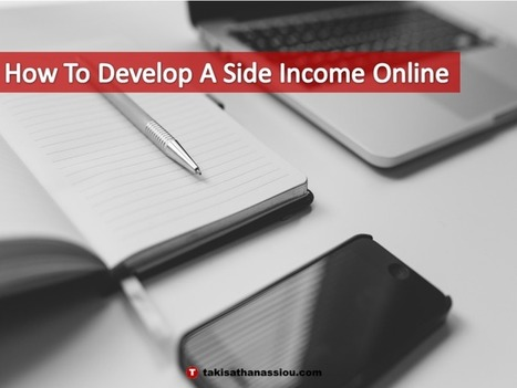 How To Develop A Side Income Online | Takis Athanassiou | Leadership Initiative | Scoop.it