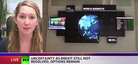 Uncertainty as Brexit still not resolved, options remain (Interview with Fran Boait on RT)   The Money Chronicle   Scoop.it