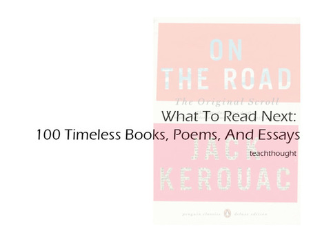 What To Read Next: 100 Books, Poems, And Essays   TeachThought   Scoop.it