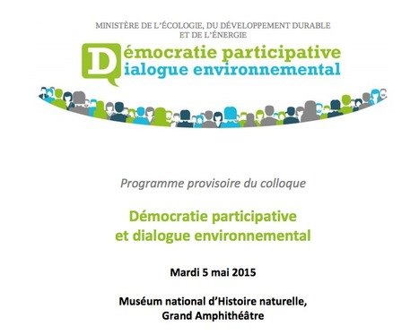 colloque 	DÉMOCRATIE PARTICIPATIVE ET DIALOGUE ENVIRONNEMENTAL - 5 mai 2015 | actions de concertation citoyenne | Scoop.it
