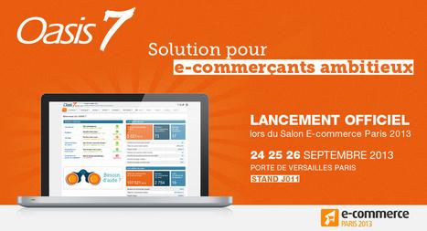 Lancement officiel de la solution multicanal OASIS 7 lors du Salon E-commerce Paris 2013 - Blog Web et Solutions | Infos E-commerce et actus de l'agence | Scoop.it