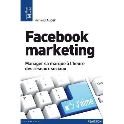 "20 citations intéressantes du livre ""Facebook marketing"" d'Arnaud Auger  - Ricardo Da Silva 