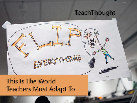 This is the world teachers must adapt to | Lea para que no se aburra | Scoop.it