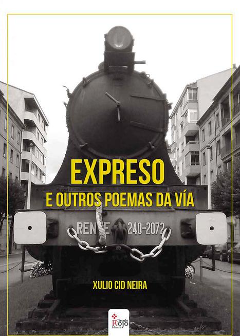 Publicado 'Expreso y otros poemas de la vía' | Artes ferroviarias | Scoop.it