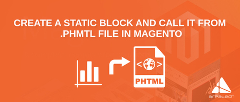 Create a Static Block And Call It From .phmtl File in Magento | Education | Scoop.it