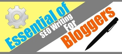 Essential Of SEO Writing For Bloggers | SEO | Scoop.it