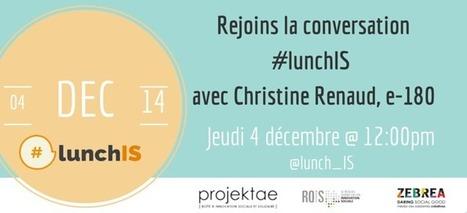 #lunchIS: Rendez-vous le jeudi 4 décembre à 12h pour parler d'innovation sociale | ZEBREA | Entrepreneuriat Social, Management & Créativité pour Entreprises sociales | Scoop.it