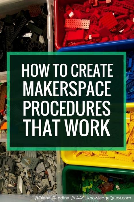 How to Create Makerspace Procedures That Work   Knowledge Quest   seepn   Scoop.it