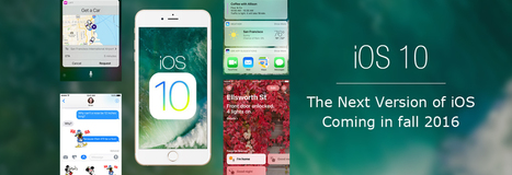 What the latest iOS 10 has in store for you | Application Development | Scoop.it