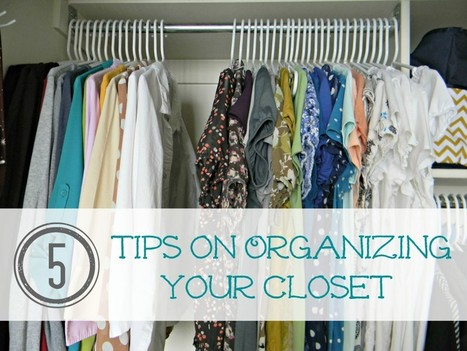 5 Tips on Organizing Your Closet and Keeping It That Way Teleconference | OrganizeForLife | Scoop.it