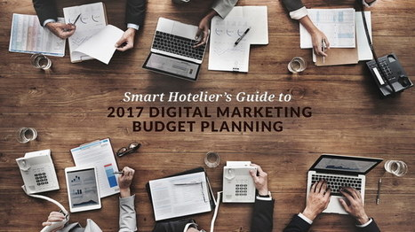 The Smart Hotelier's Guide to 2017 Digital Marketing Budget Planning - By Max Starkov and Mariana Mechoso Safer | Integrated Brand Communications | Scoop.it