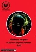 Meilleurs disques et livres CD pour enfants 2014 / collectif de veille des disques pour enfants des bibliothèques de la Ville de Paris | Musique en bibliothèque | Scoop.it
