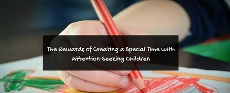 The Rewards of Creating a Special Time with Attention-Seeking Children - Autism Parenting Magazine | Autism Parenting | Scoop.it