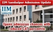 IIM Sambalpur: Opens more admission chances with reduced CAT 2015 percentile; perform well in CAP 2016 | All About MBA | Scoop.it