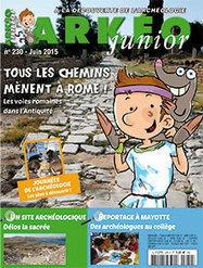 Arkéo Junior, n° 230 | Revue de presse au CDI de Jeanne d'Arc à Saint Maur des Fossés | Scoop.it
