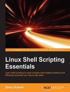 Linux Shell Scripting Essentials [Book] | linux | Scoop.it