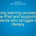 Making Learning Accessible: Using the iPad to Support Students Who Struggle With Literacy – Presentation at ACEC Conference in Perth WA | Spectronics Online | IPads apps for Learning to Read | Scoop.it
