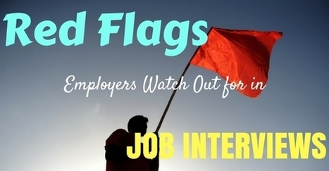 18 Red Flags Employers Watch Out for in Job Interviews - WiseStep | Communicate...and how! | Scoop.it