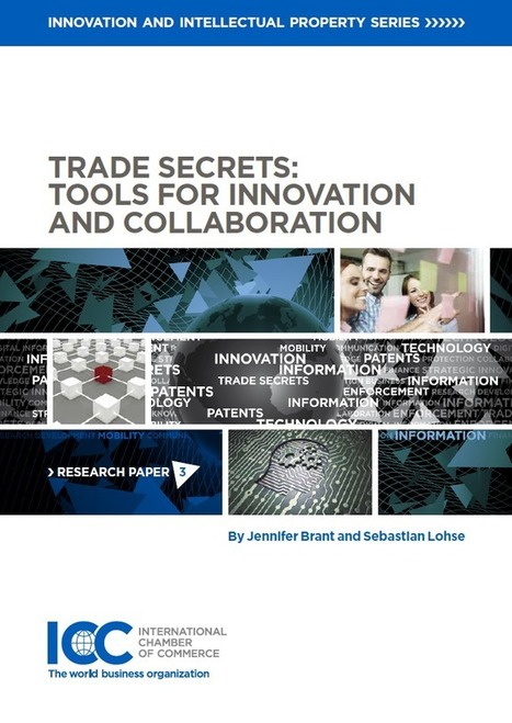 IP research paper reveals the importance of trade secrets - International Chamber of Commerce | NGOs in Human Rights, Peace and Development | Scoop.it