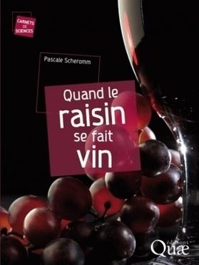 Livre INRA : Quand le raisin se fait vin | Winemak-in | Scoop.it