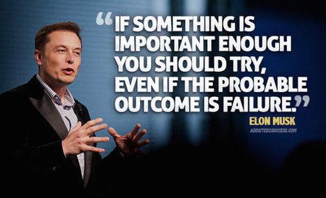 What Teachers Can Learn About Failure From Elon Musk - A.J. JULIANI | Leadership to change our schools' cultures for the 21st Century | Scoop.it
