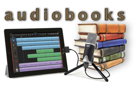 How to create your own audiobooks | Business in the Digital Era | Scoop.it