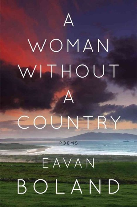 Eavan Boland: Walking Through Light-Filled Rooms In 'Woman Without A Country' | The Irish Literary Times | Scoop.it