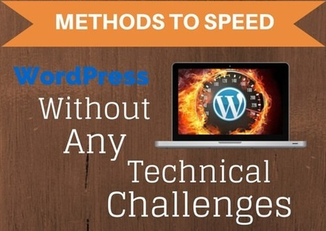 8 Simple Methods To Speed Up WordPress ? Without Any Difficult Technical Challenges | Website Designing And Development | Scoop.it
