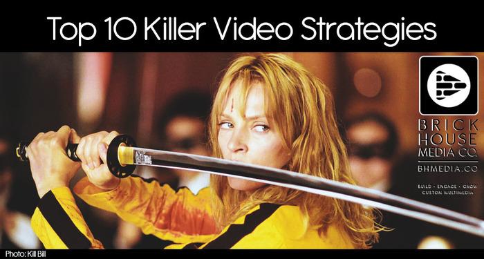 Top 10 Killer Video Marketing Strategies | Multimedia Marketing by Brick House Media Co. | Scoop.it