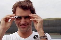 Prenez la place de Roger Federer grâce aux Google Glass | Flash Net | Scoop.it