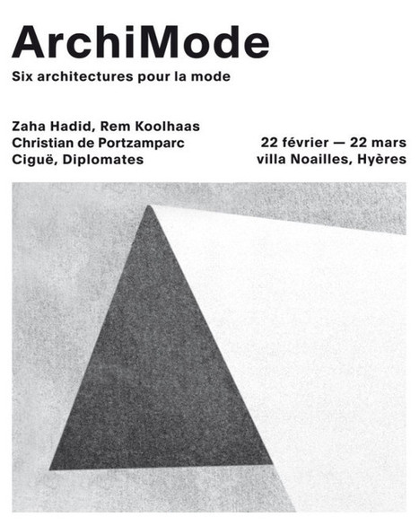 EXHIBITION / ARCHIMODE - SIX ARCHITECTURES FOR FASHION : FEB 22 -MARCH 22 AT VILLA NOAILLES - HYERES | ART & EXHIBITIONS | Scoop.it