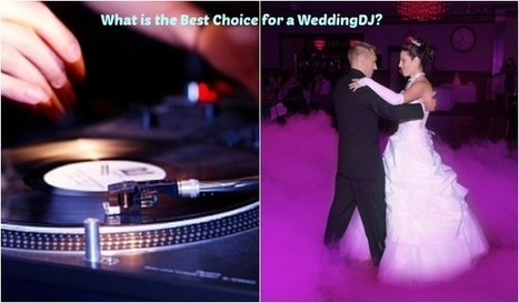 What is the Best Choice for a Wedding DJ | Wedding planning website | Scoop.it