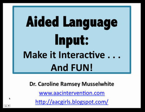 Video of the Week: Aided Language Input with Dr. Caroline Musselwhite | AAC: Augmentative and Alternative Communication | Scoop.it