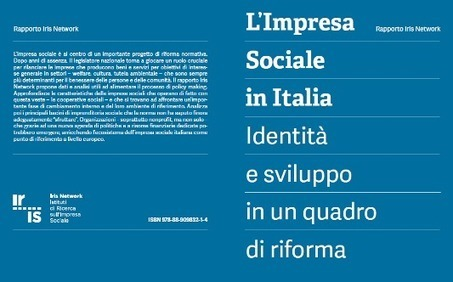 L'impresa sociale in Italia. Rapporto Iris Network | IRIS Network | Social Innovation - Innovazione Sociale | Scoop.it