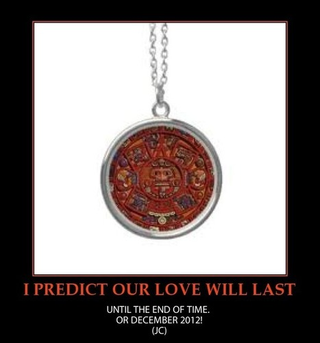 MAYAN CALENDAR VALENTINE -FUNNY-GIFT-PENDANT | Mayan Predictions | Scoop.it