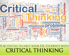 Thinking Outside the Blank: 8 Critical Thinking Activities for ESL Students | Teaching ESL | Scoop.it