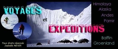 Récits d'expéditions - Andes, Himalaya, Alaska, Pamir, Groenland, Laponie etc...   into the wild   Scoop.it