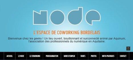 Le node : votre espace coworking à bordeaux | Cabinet de curiosités numériques | Scoop.it