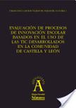 Evaluación de procesos de innovación escolar basados en el uso de las TIC desarrollados en la comunidad de Castilla y León | Formación y actitudes del profesorado ante las TIC | Scoop.it