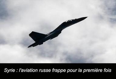 Syrie : l'aviation russe frappe pour la première fois, John Kerry pas content | Les infos de SXMINFO.FR | Scoop.it
