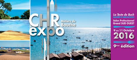 Un salon bien sympa et qui sait recevoir, CHR Expo & Métiers de Bouche 9/11 Octobre La Teste de Buch | TRADCONSULTING 4 YOU | Scoop.it