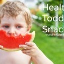 8 Healthy Snacks for Toddlers - Eat. Drink. Better. | Food For Thought | Scoop.it