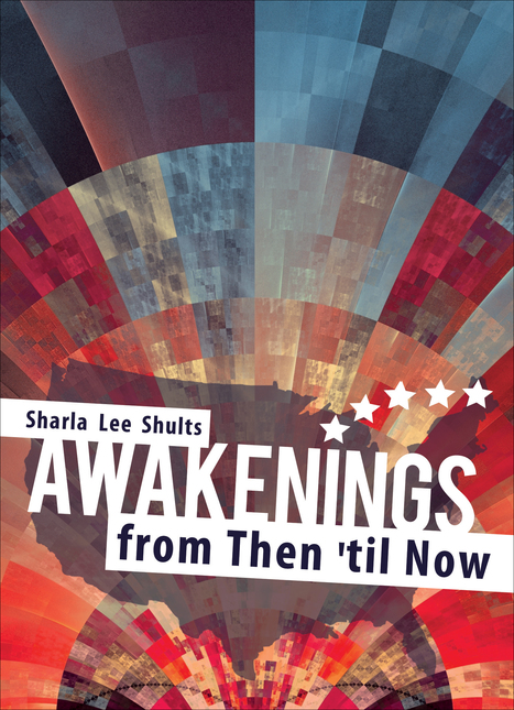 Awakenings from Then 'til Now by Sharla Lee Shults | ISBN # 978-1-62024-731-0 | Tate Publishing | Water the mind - READ | Scoop.it